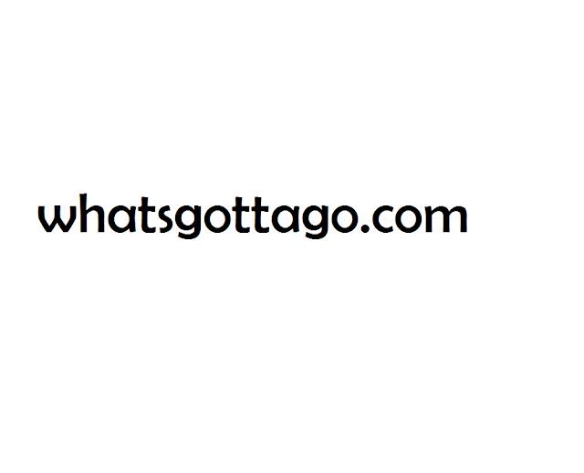 Whatsgottago